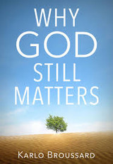 Why God Still Matters - Karlo Broussard - Catholic Answers - (DVD)