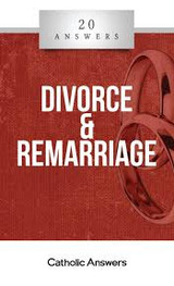 'Divorce & Remarriage' - Jim Blackburn - 20 Answers - Catholic Answers (Booklet)