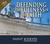 Defending the Fullness of the Faith - Steve Ray - St Joseph Communications - 4CD SET