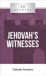 'Jehovah's Witnesses' - Trent Horn - 20 Answers - Catholic Answers (Booklet)