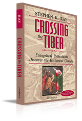 Crossing the Tiber - Steve Ray - Augustine Institute (Paperback)