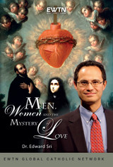 Men, Women and the Mystery of Love - Dr Edward Sri - EWTN - (2 DVD Set)