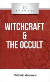 'Witchcraft & The Occult' - Michelle Arnold - 20 Answers - Catholic Answers (Booklet)