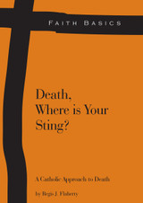 Death, Where is Your Sting?: A Catholic Approach to Death - Regis J. Flaherty (Booklet)