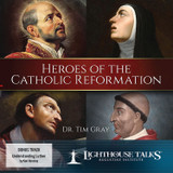 Heroes of the Catholic Reformation - Dr Tim Gray - Lighthouse Talks (CD)