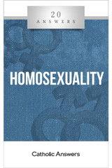 'Homosexuality' - 20 Answers - Jim Blackburn - Catholic Answers (Booklet)