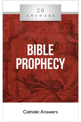 'Bible Prophecy' - 20 Answers - Jimmy Akin - Catholic Answers (Booklet)