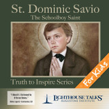 St. Dominic Savio: The Schoolboy Saint - Quiet Waters - Lighthouse Talks (CD)