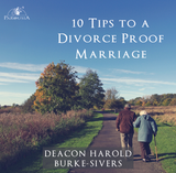 10 tips to a Divorce Proof Marriage - Deacon Harold Burke-Sivers (MP3)