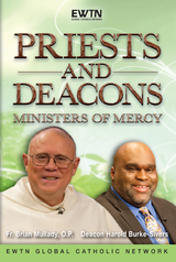 Priests and Deacons: Ministers of Mercy - Fr. Brian Mullady, O.P. & Deacon Harold Burke-Sivers - EWTN (4 DVD Set)
