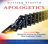 Getting Started in Apologetics: The Least You Need to Know to Explain the Catholic Faith - Patrick Coffin - Catholic Answers (2 CD Set)