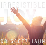 Irresistible Joy - Dr Scott Hahn (CD)