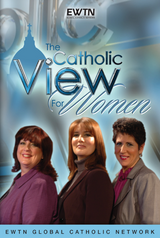The Catholic View for Women - EWTN (2 DVD Set)