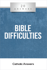 'Bible Difficulties' - 20 Answers - Jimmy Akin  - Catholic Answers (Booklet)