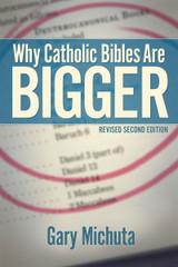 Why Catholic Bibles Are Bigger - Gary Michuta - Catholic Answers (Paperback)