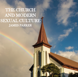 The Church and Modern Sexual Culture - James Parker (CD)