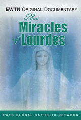 The Miracles of Lourdes - EWTN Original Documentary - EWTN (DVD)