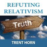 Refuting Relativism - Trent Horn - Catholic Answers (CD)