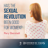 Has the Sexual Revolution Been Good for Women? - Mary Eberstadt - Lighthouse Talks (CD)