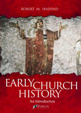 Early Church History - Robert M. Haddad (E-book)