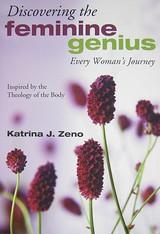 Discovering the Feminine Genius - Katrina J. Zeno (Paperback)