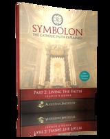 Symbolon: The Catholic Faith Explained - Dr Edward Sri - Augustine Institute (Part 2 - Leader's Guide)