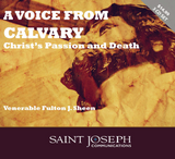 A Voice From Calvary: Christ's Passion and Death - Venerable Fulton J. Sheen - St Joseph Communications (3 CD Set)