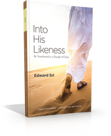 Into His Likeness - Dr Edward Sri - Ignatius Press/Augustine Institute - (Paperback)