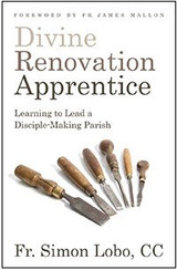 Divine Renovation Apprentice: Learning to Lead a Disciple-Making Parish - Fr Simon Lobo, CC (Paperback)