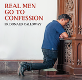Real Men Go to Confession - Fr Donald Calloway - St Joseph Communications (CD)