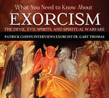 What You Need to Know About Exorcism: The Devil, Evil Spirits, and Spiritual Warfare - Patrick Coffin Interviews Fr. Gary Thomas - Catholic Answers (2 CD Set)