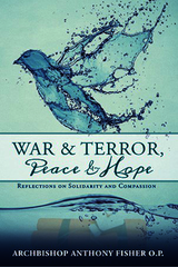 War and Terror, Peace and Hope - Archbishop Anthony Fisher - St Pauls (Paperback)