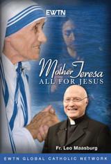 Mother Teresa: All For Jesus - Fr. Leo Maasburg - EWTN - (2 DVD Set)