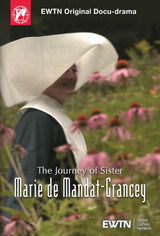 The Journey of Sister Marie de Mandat-Grancey - EWTN Original Doco-Drama (DVD)