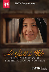 All Shall Be Well: The Revelations of Blessed Julian of Norwich - EWTN Doco-Drama (DVD)