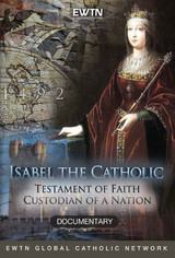 Isabel the Catholic: Testament of Faith; Custodian of a Nation - EWTN Documentary (DVD)