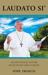 Laudato Si' (Praise Be to You): On Care For Our Common Home - Pope Francis (Paperback)