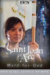 Saint Joan of Arc: Maid for God - EWTN (DVD)