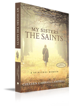 My Sisters the Saints - Colleen Carroll Campbell - Augustine Institute (Paperback)