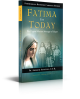 Fatima For Today: The Urgent Marian Message of Hope - Fr. Andrew Apostoli, C.F.R. - Augustine Institute (Paperback)