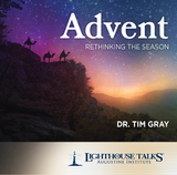 Advent: Rethinking the Season - Dr. Tim Gray - Lighthouse Talks (CD)