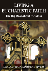Living A Eucharistic Faith - Deacon Harold Burke-Sivers (DVD)