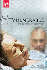 Vulnerable: The Euthanasia Deception - EWTN (DVD)