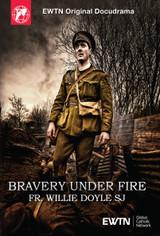 Bravery Under Fire - Fr. Willie Doyle SJ - EWTN Docudrama (DVD)