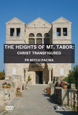 The Heights of Mt. Tabor - Fr Mitch Pacwa (DVD)