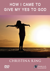How I Came to Give My Yes to God - Christina King (DVD)