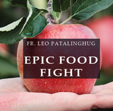 Epic Food Fight - Fr Leo Patalinghug (MP3)
