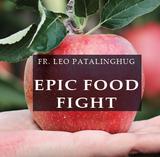 Epic Food Fight - Fr Leo Patalinghug (CD)