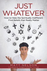 Just Whatever - Matt Nelson - Catholic Answers (Paperback)