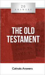 'The Old testament' - 20 Answers - Jimmy Akin  - Catholic Answers (Booklet)